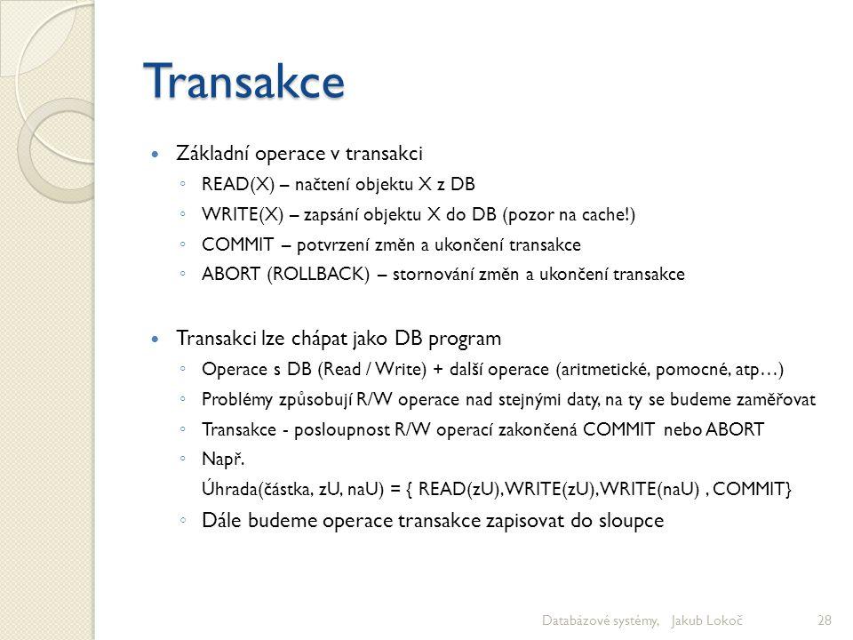 Transakce Základní operace v transakci