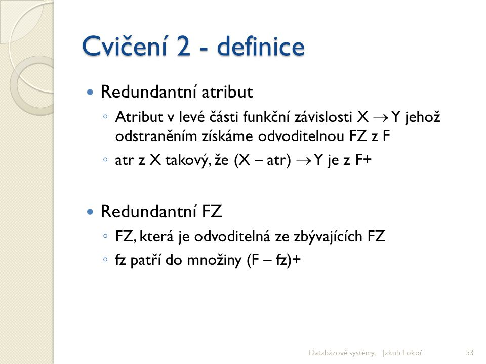 Cvičení 2 - definice Redundantní atribut Redundantní FZ