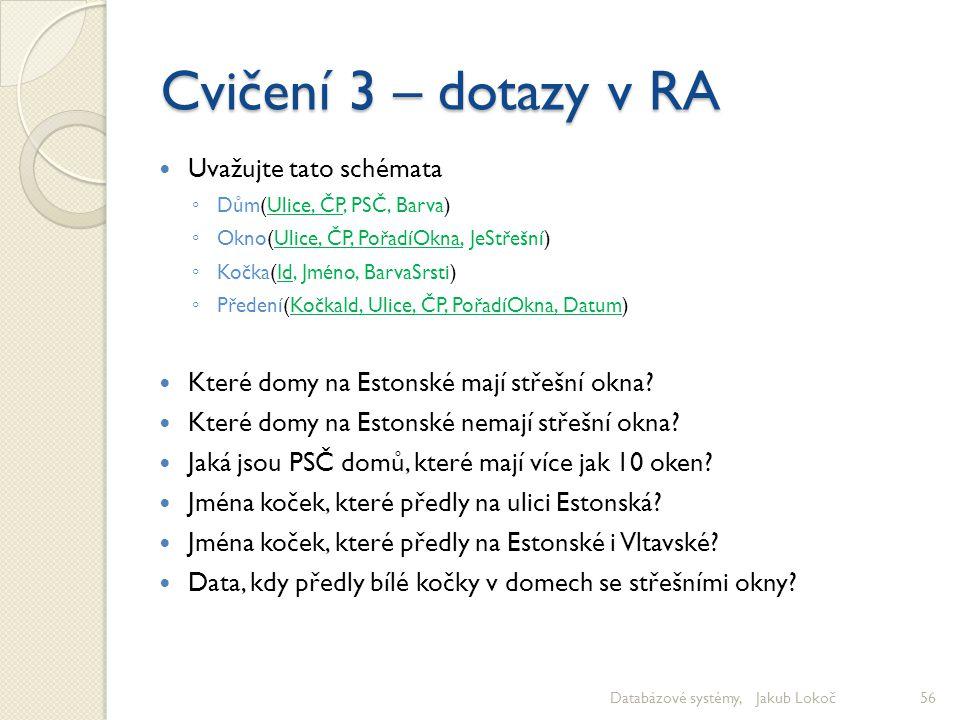 Cvičení 3 – dotazy v RA Uvažujte tato schémata