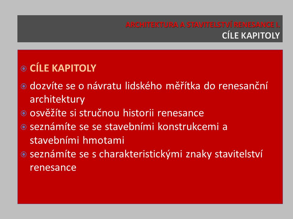 ARCHITEKTURA A STAVITELSTVÍ RENESANCE I. CÍLE KAPITOLY