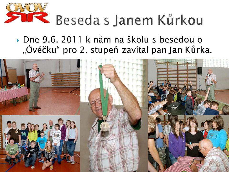 """Beseda s Janem Kůrkou Dne 9.6. 2011 k nám na školu s besedou o """"Óvéčku pro 2."""