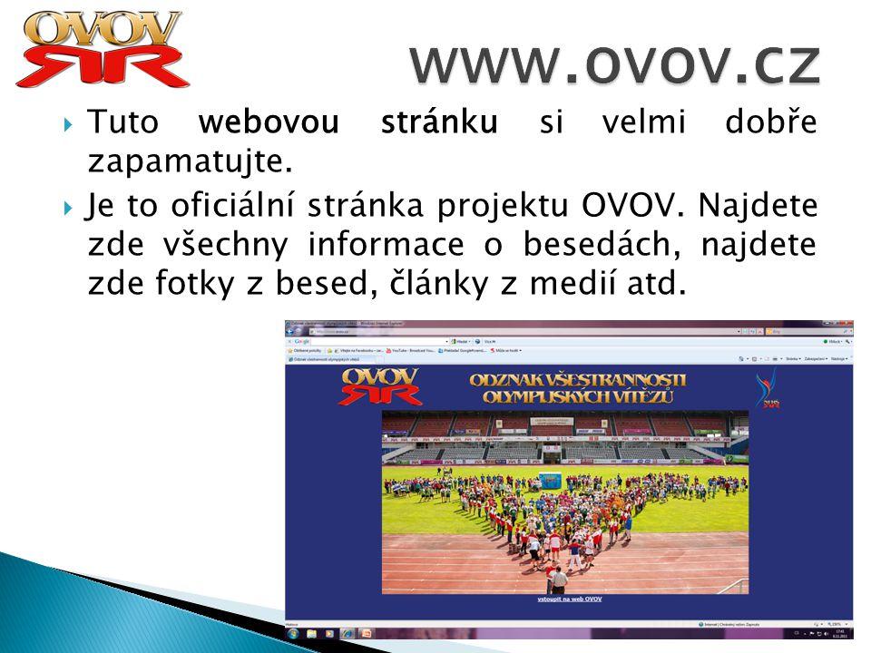 www.ovov.cz Tuto webovou stránku si velmi dobře zapamatujte.