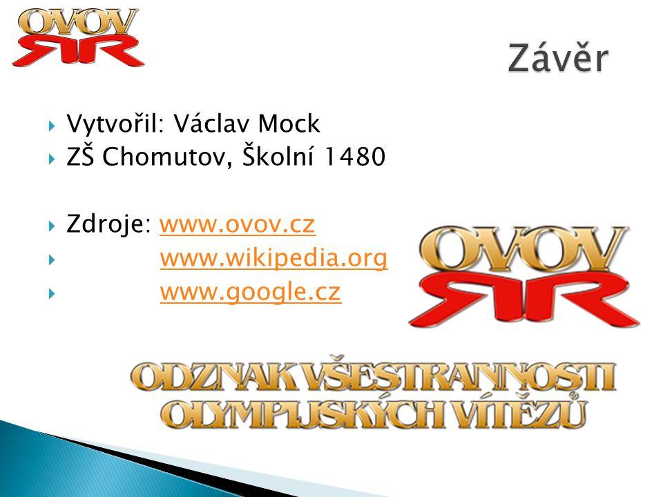 Závěr Vytvořil: Václav Mock ZŠ Chomutov, Školní 1480