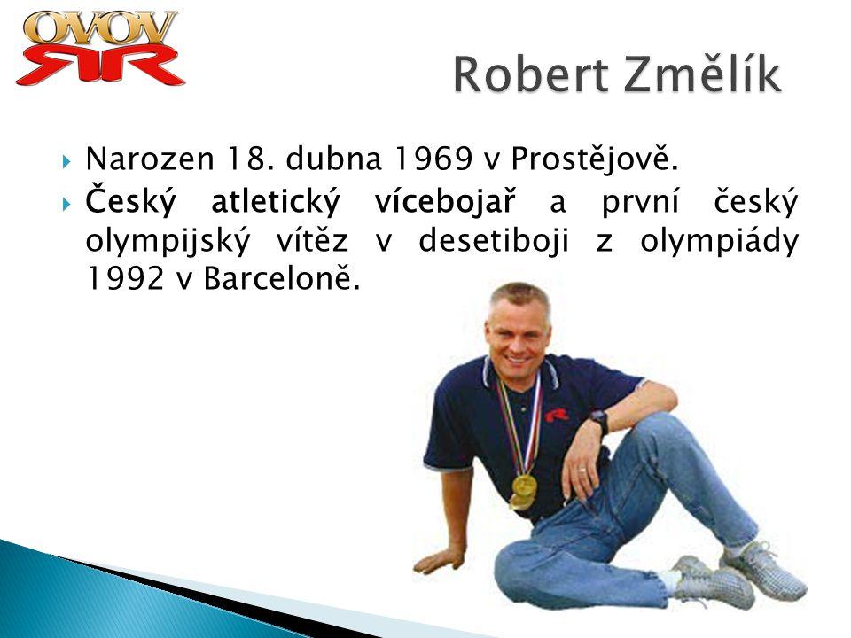 Robert Změlík Narozen 18. dubna 1969 v Prostějově.