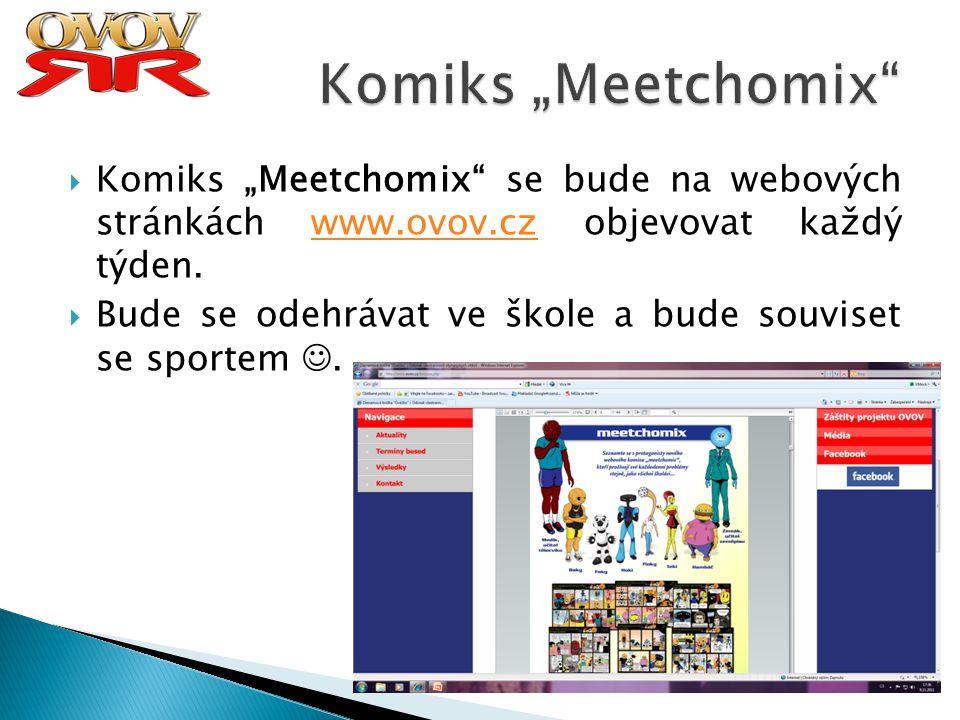 """Komiks """"Meetchomix Komiks """"Meetchomix se bude na webových stránkách www.ovov.cz objevovat každý týden."""