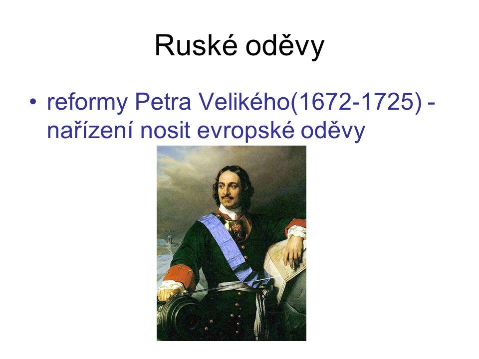 Ruské oděvy reformy Petra Velikého(1672-1725) - nařízení nosit evropské oděvy