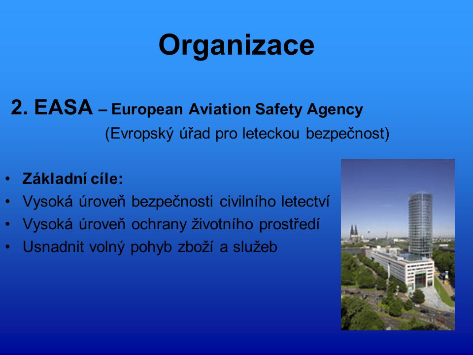 Organizace 2. EASA – European Aviation Safety Agency