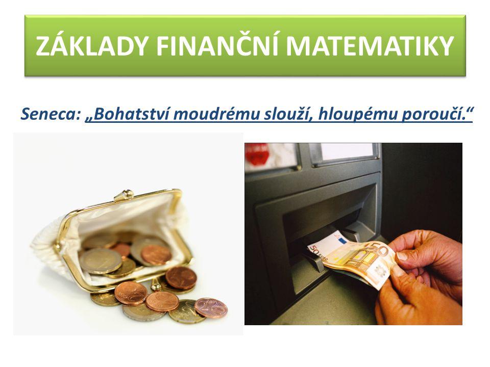 ZÁKLADY FINANČNÍ MATEMATIKY
