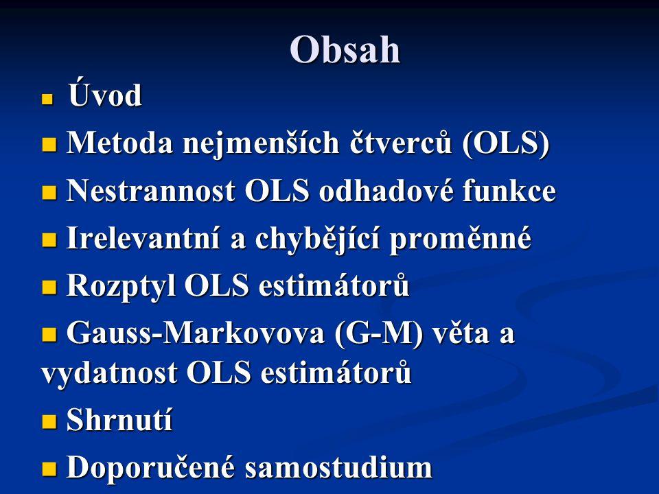 Obsah Metoda nejmenších čtverců (OLS) Nestrannost OLS odhadové funkce