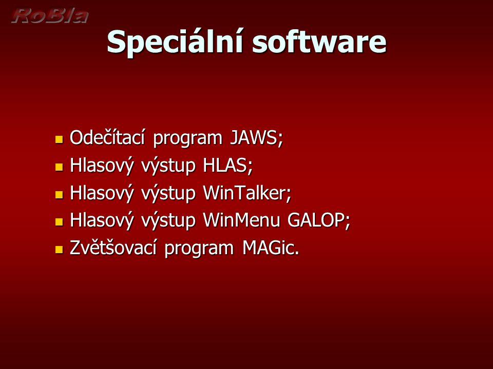 Speciální software Odečítací program JAWS; Hlasový výstup HLAS;
