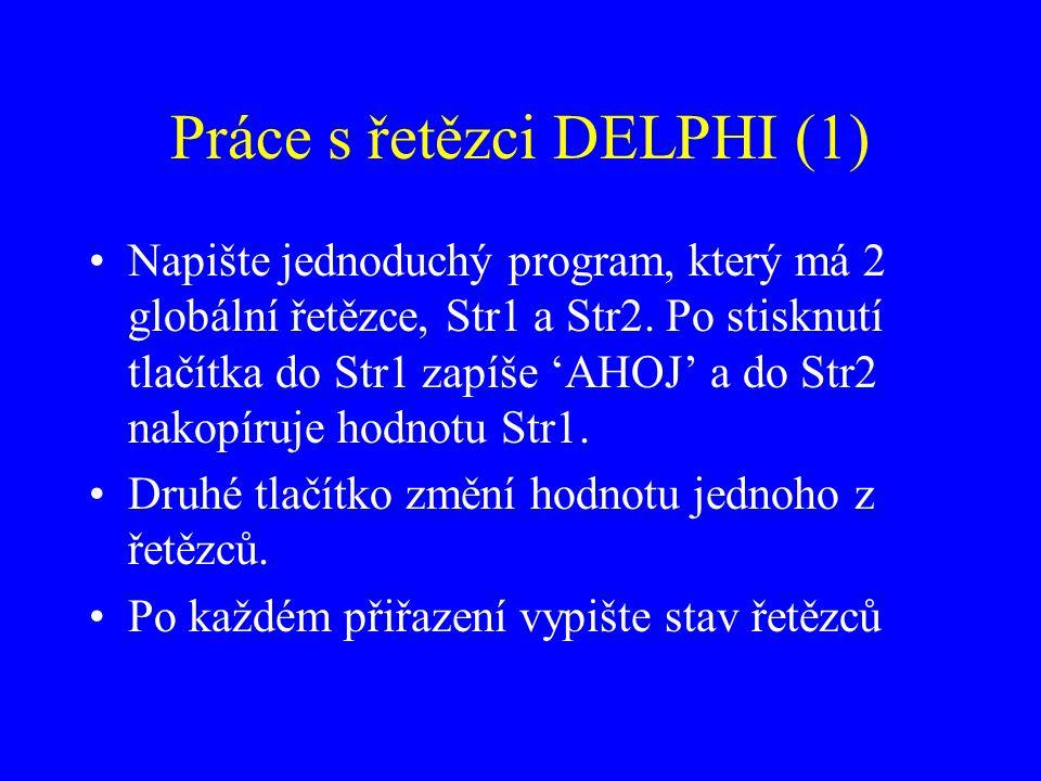 Práce s řetězci DELPHI (1)