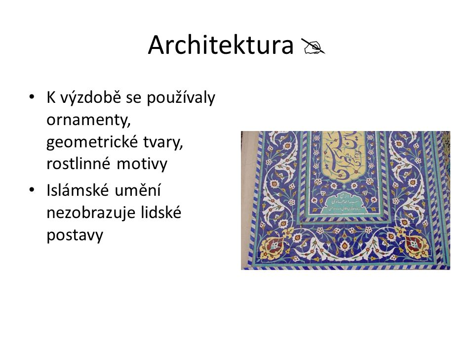 Architektura  K výzdobě se používaly ornamenty, geometrické tvary, rostlinné motivy.