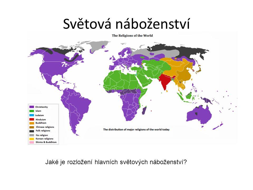 Světová náboženství Jaké je rozložení hlavních světových náboženství