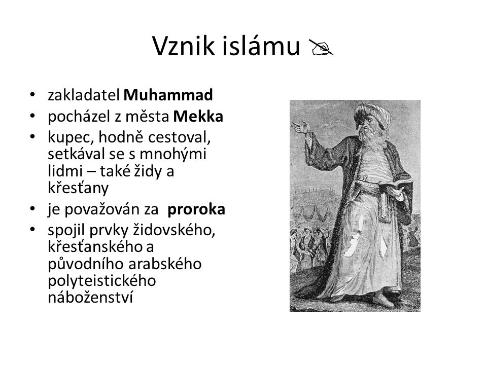 Vznik islámu  zakladatel Muhammad pocházel z města Mekka
