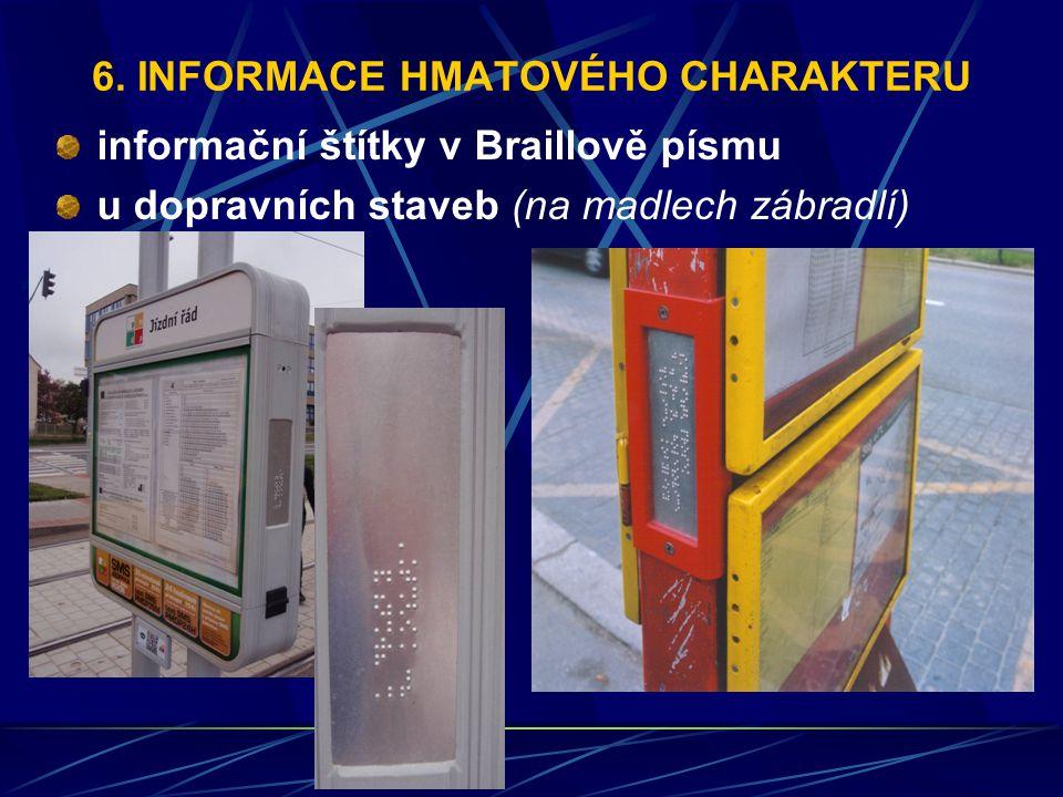 6. INFORMACE HMATOVÉHO CHARAKTERU