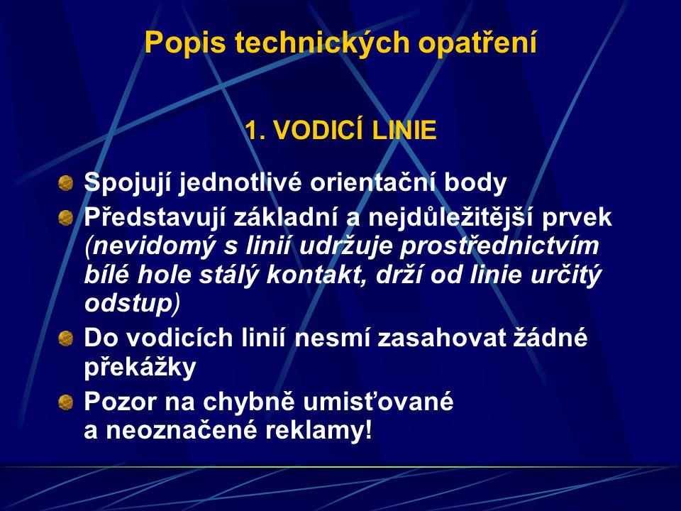 Popis technických opatření 1. VODICÍ LINIE
