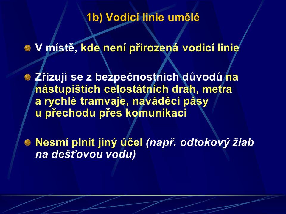 1b) Vodicí linie umělé V místě, kde není přirozená vodicí linie.
