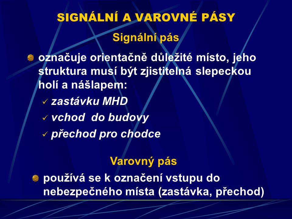 SIGNÁLNÍ A VAROVNÉ PÁSY Signální pás