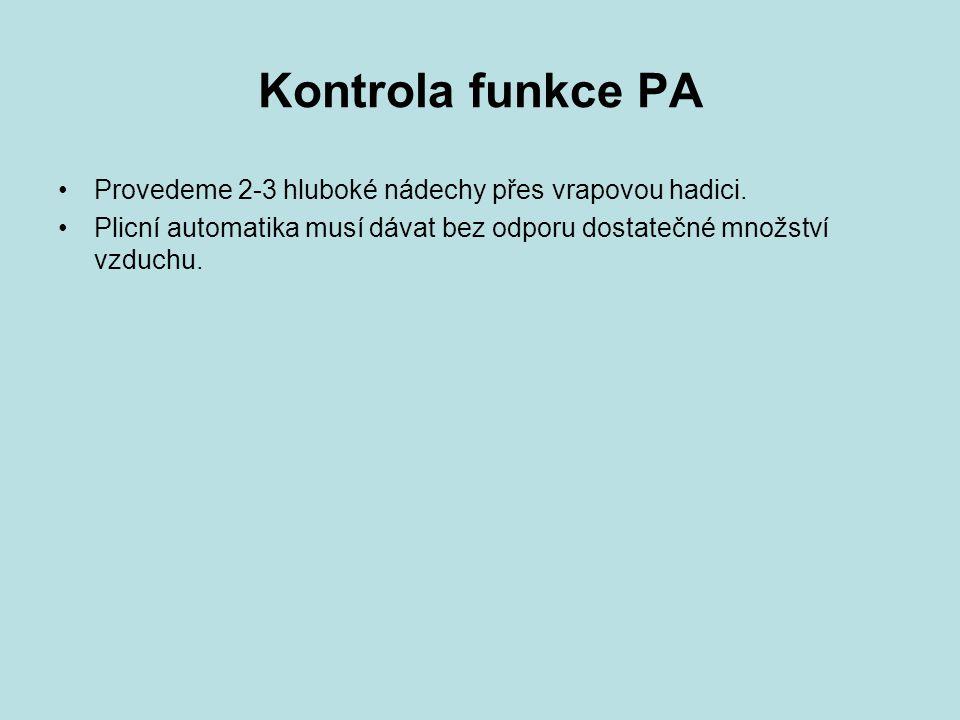 Kontrola funkce PA Provedeme 2-3 hluboké nádechy přes vrapovou hadici.