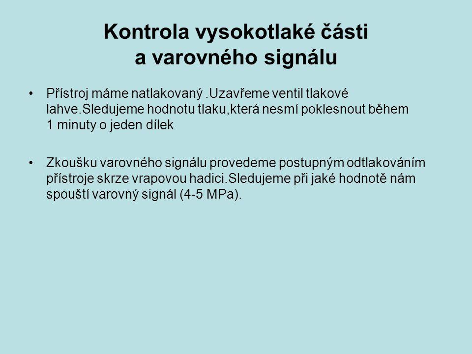 Kontrola vysokotlaké části a varovného signálu