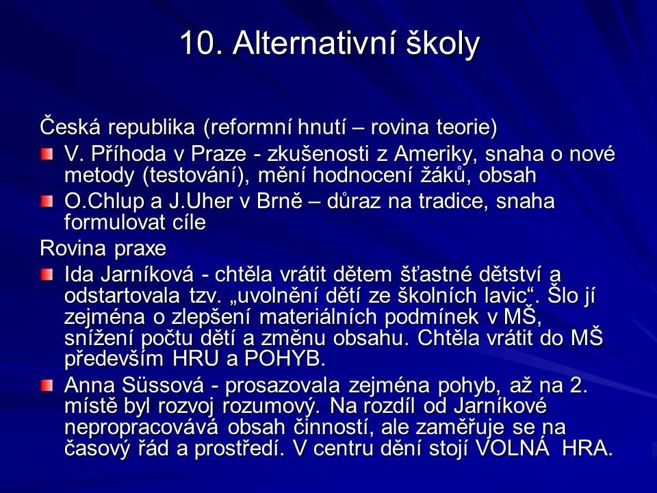 10. Alternativní školy Česká republika (reformní hnutí – rovina teorie)