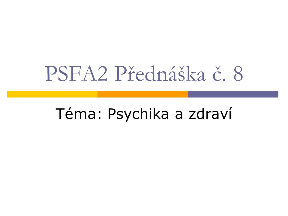 Téma: Psychika a zdraví