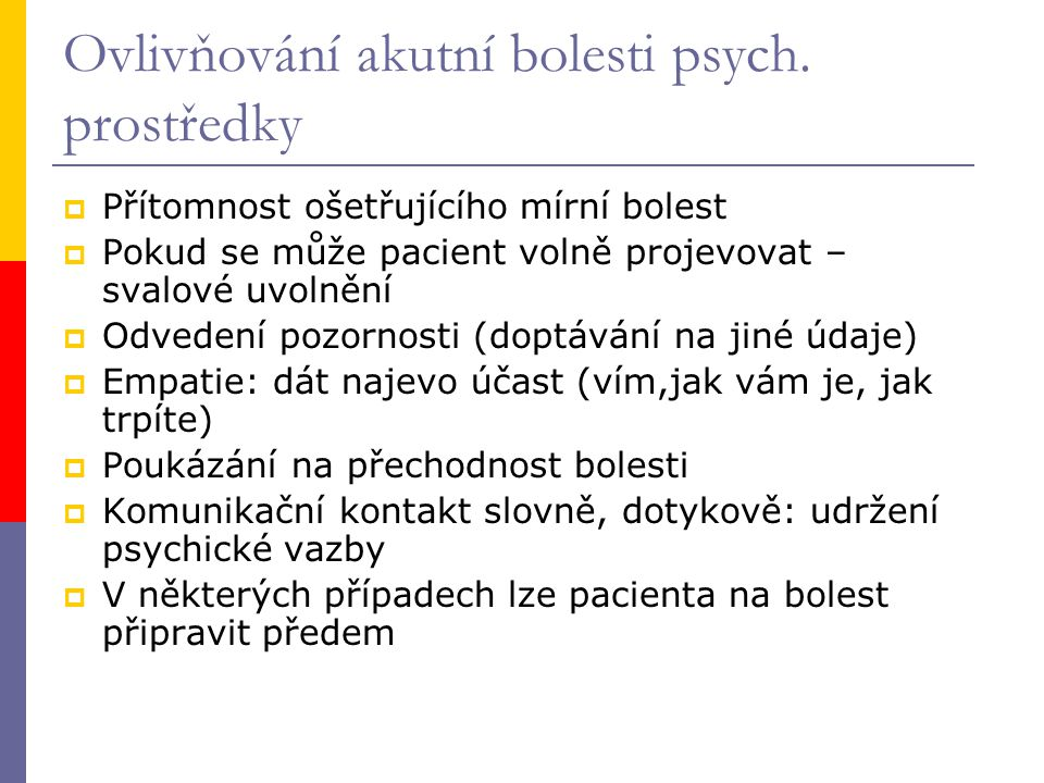 Ovlivňování akutní bolesti psych. prostředky