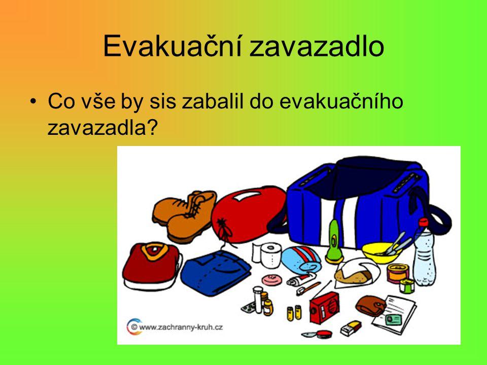 Evakuační zavazadlo Co vše by sis zabalil do evakuačního zavazadla