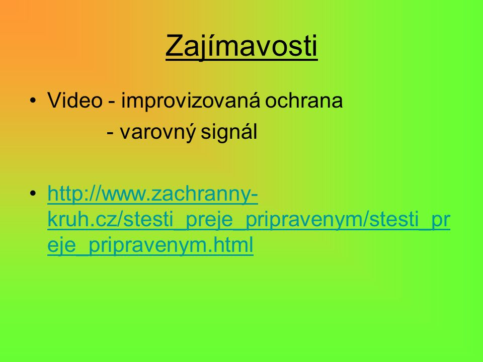 Zajímavosti Video - improvizovaná ochrana - varovný signál