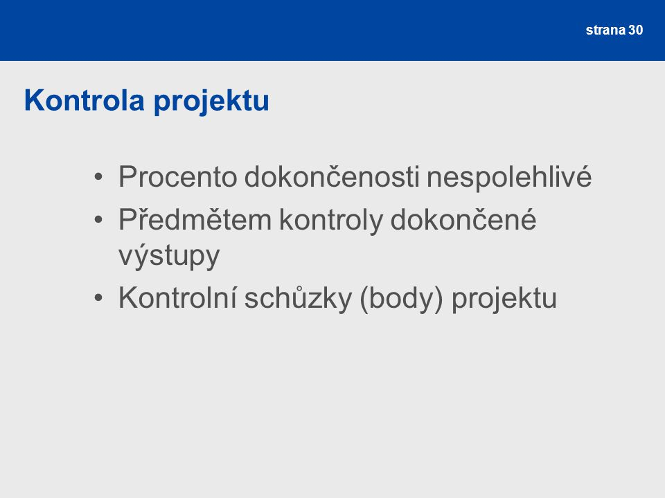 Kontrola projektu Procento dokončenosti nespolehlivé.