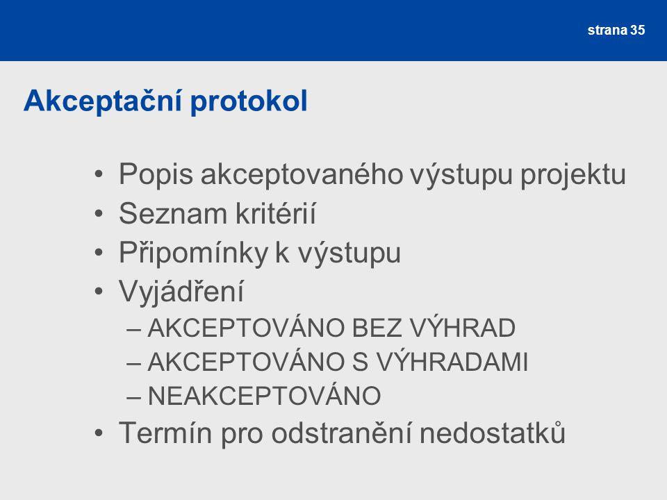 Popis akceptovaného výstupu projektu Seznam kritérií