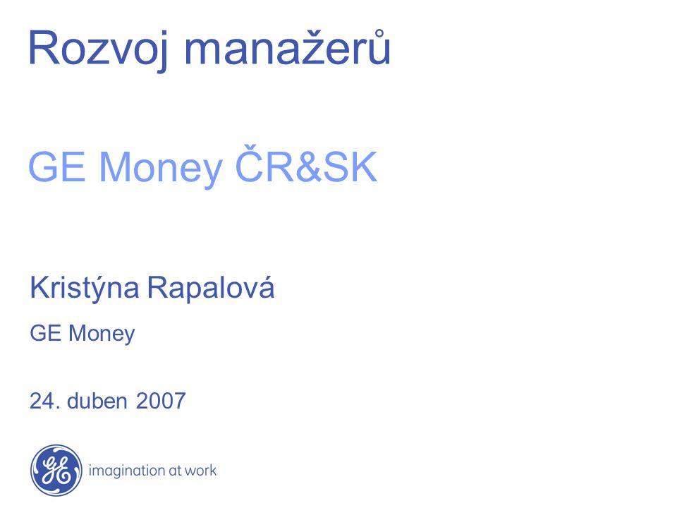 Rozvoj manažerů GE Money ČR&SK Kristýna Rapalová GE Money