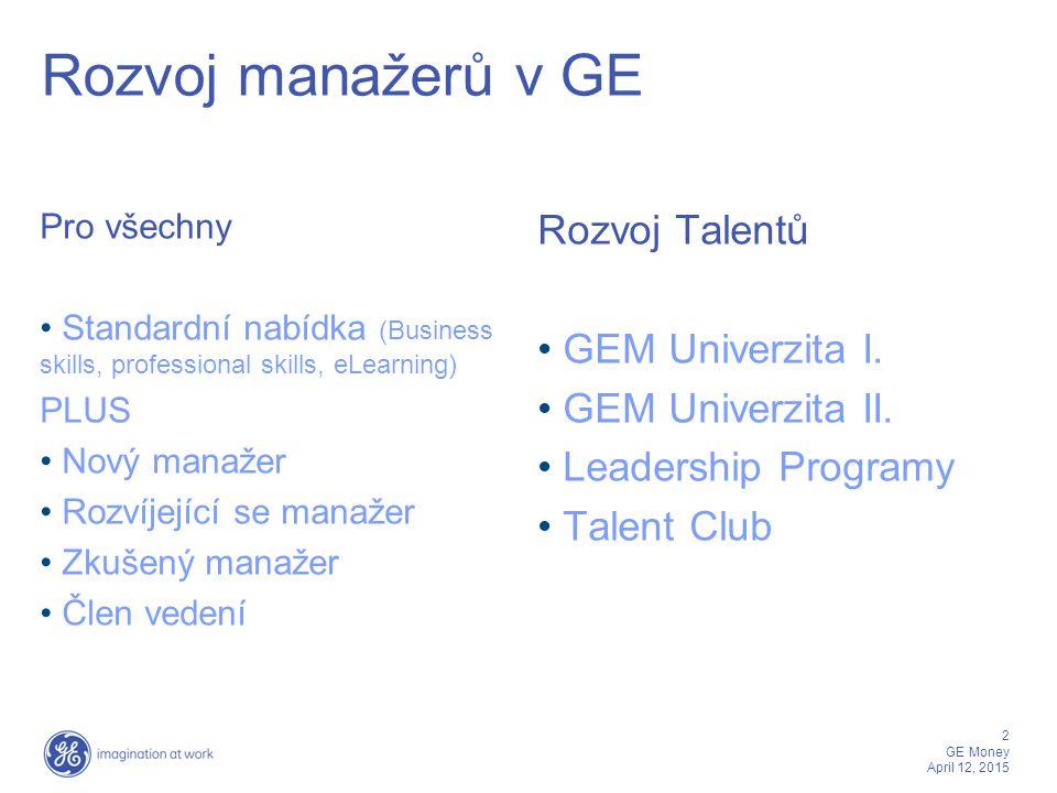 Rozvoj manažerů v GE Rozvoj Talentů GEM Univerzita I.