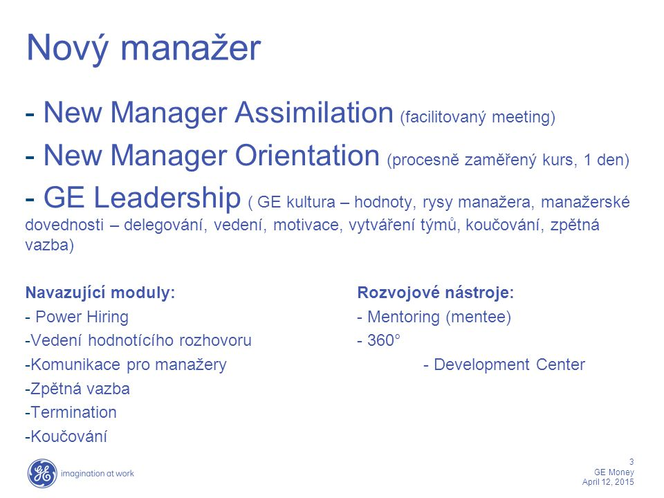 Nový manažer New Manager Assimilation (facilitovaný meeting)