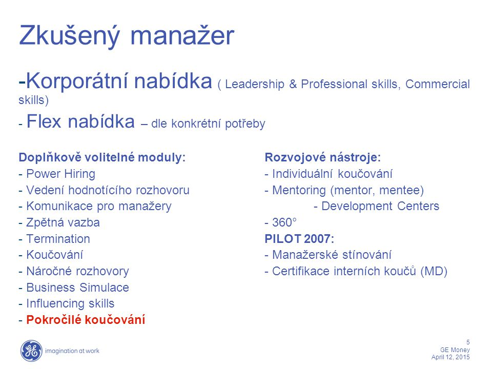 Zkušený manažer Korporátní nabídka ( Leadership & Professional skills, Commercial skills) Flex nabídka – dle konkrétní potřeby.