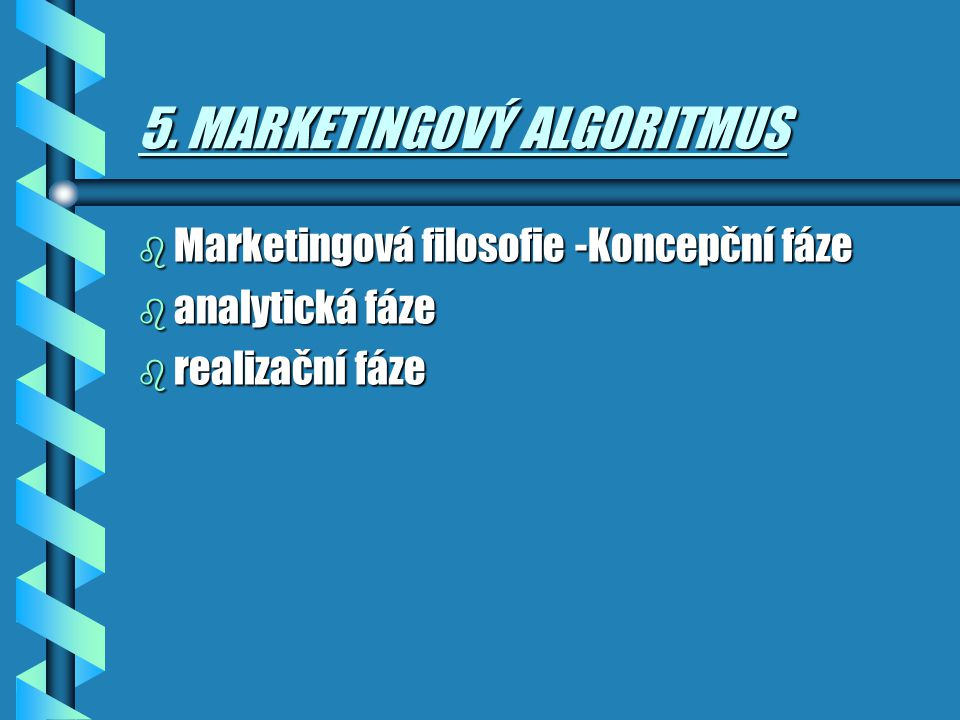 5. MARKETINGOVÝ ALGORITMUS