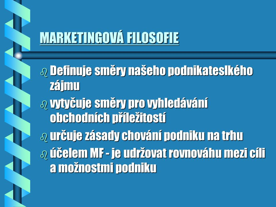 MARKETINGOVÁ FILOSOFIE