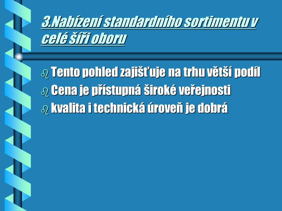 3.Nabízení standardního sortimentu v celé šíři oboru