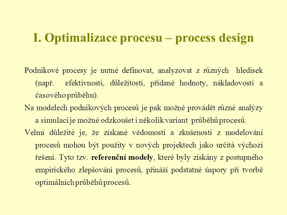 I. Optimalizace procesu – process design
