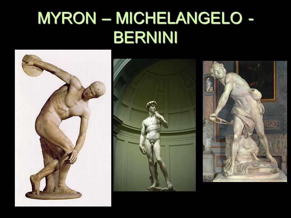 MYRON – MICHELANGELO - BERNINI