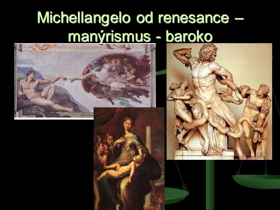 Michellangelo od renesance – manýrismus - baroko