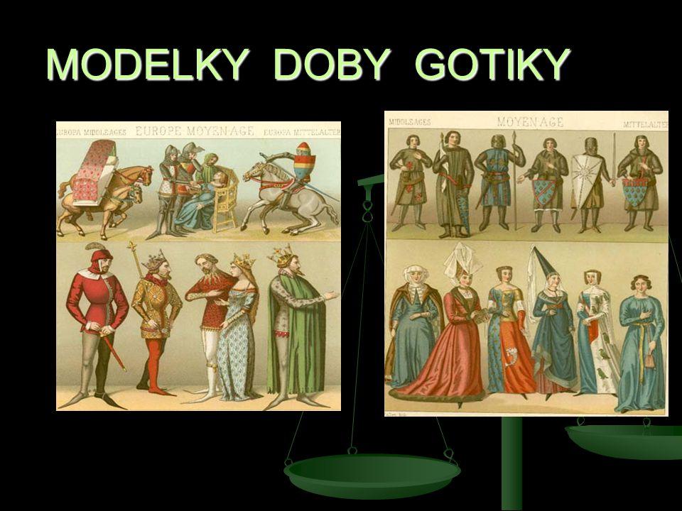 MODELKY DOBY GOTIKY