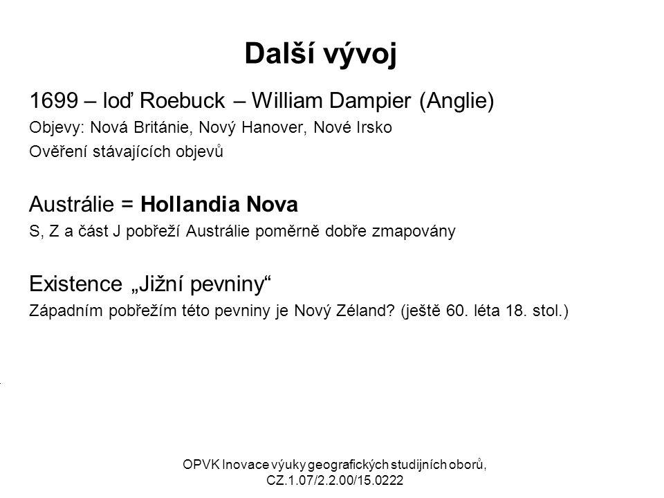 Další vývoj 1699 – loď Roebuck – William Dampier (Anglie)