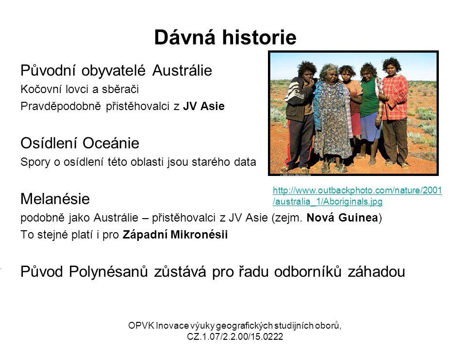 Dávná historie Původní obyvatelé Austrálie Osídlení Oceánie Melanésie