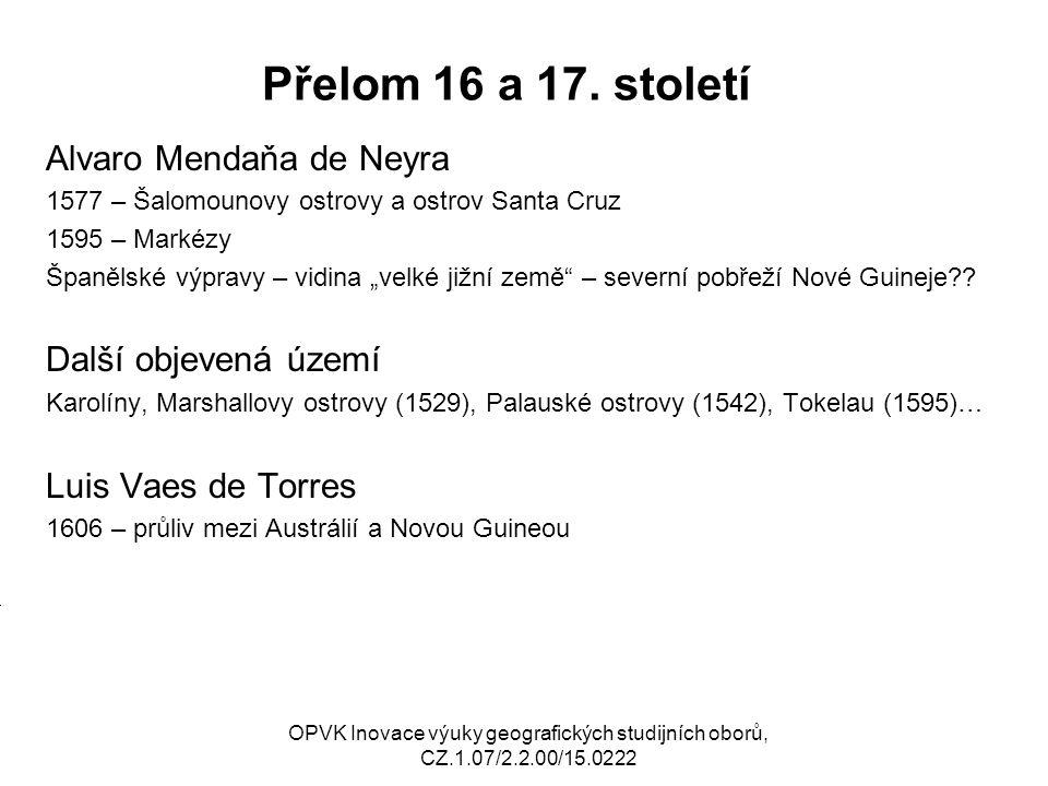 Přelom 16 a 17. století Alvaro Mendaňa de Neyra Další objevená území
