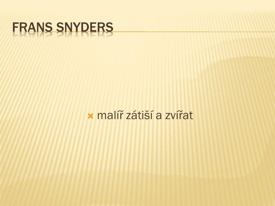 Frans Snyders malíř zátiší a zvířat