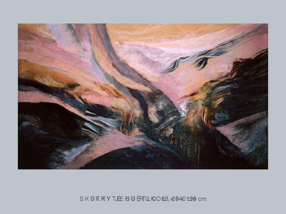 SKUTKY JEHO RUKOU, 89 x 139 cm SKRYTÉ SVĚTLO, 83 x 140 cm