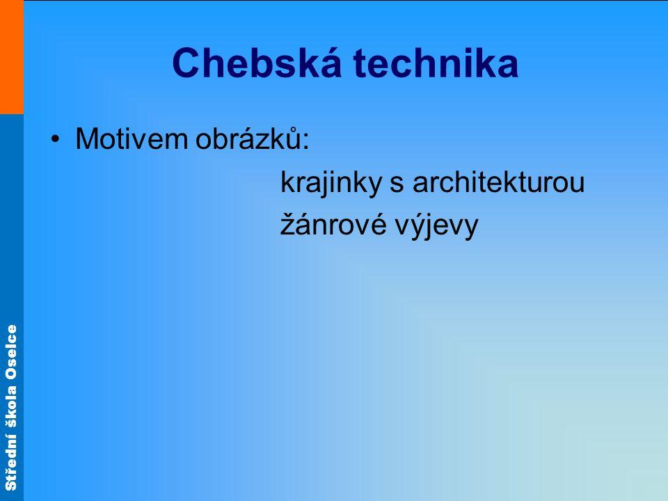 Chebská technika Motivem obrázků: krajinky s architekturou