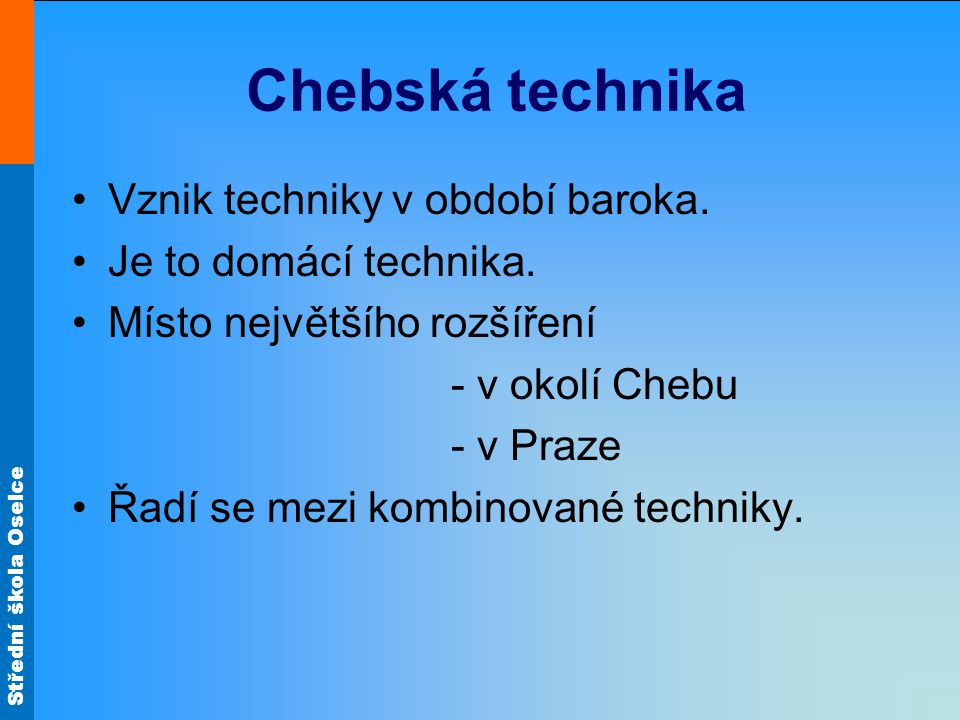 Chebská technika Vznik techniky v období baroka.