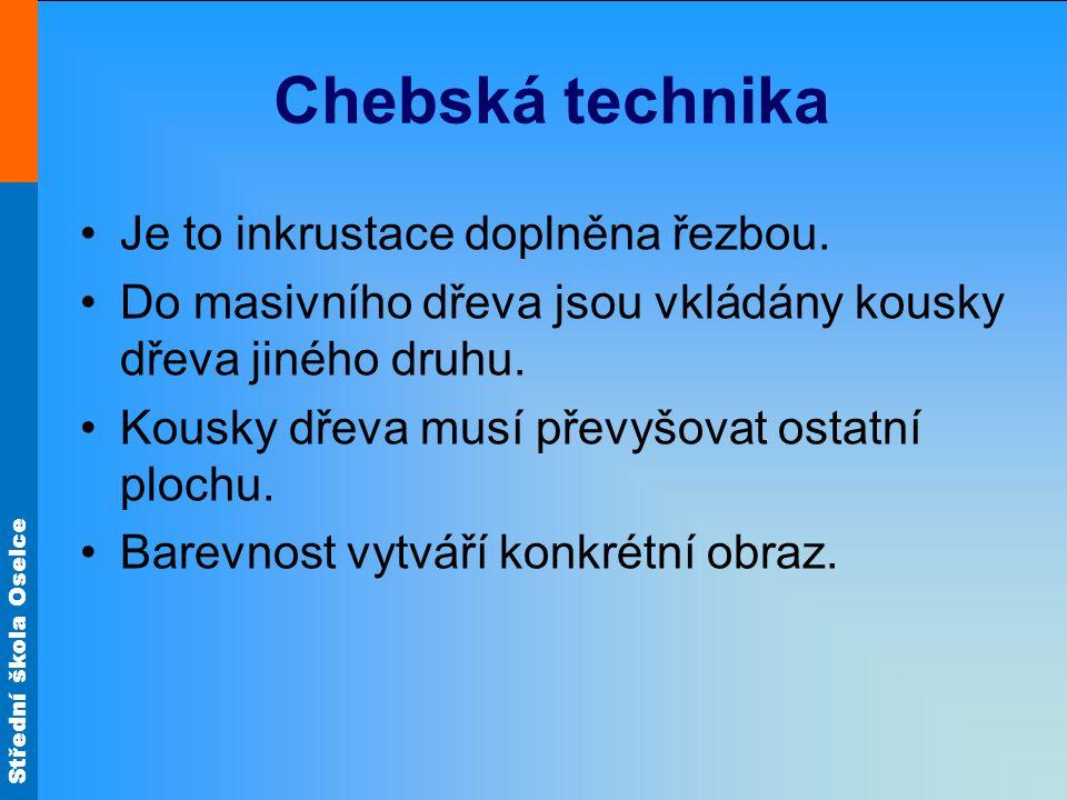 Chebská technika Je to inkrustace doplněna řezbou.